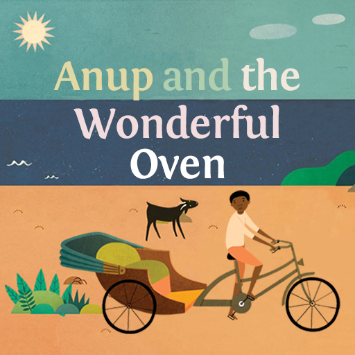 Anup and the Wonderful Oven