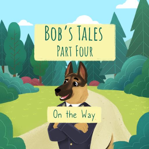 Bob's Tales IV - On the Way