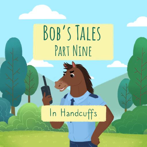 Bob's Tales IX. - In Handcuffs