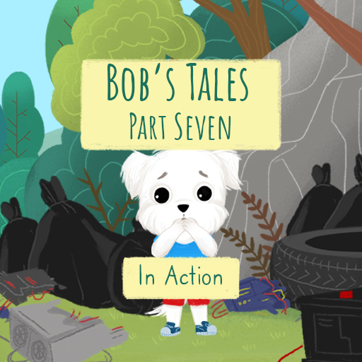 Bob's Tales VII. - In Action