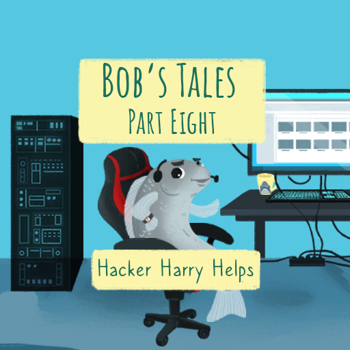 Bob's Tales VIII. - Hacker Harry Helps