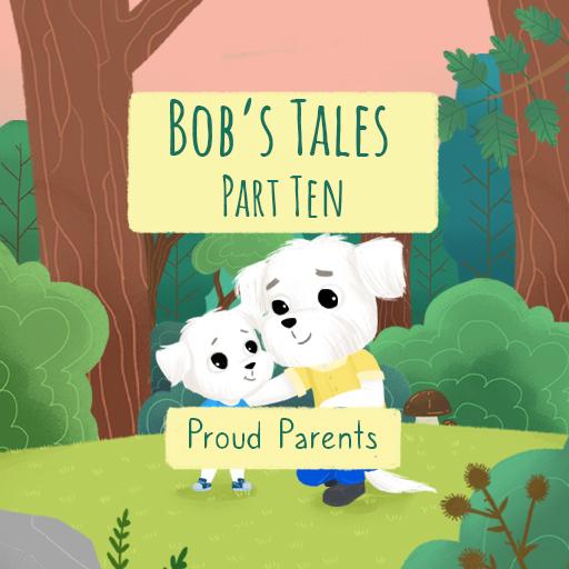 Bob's Tales X. - Proud Parents