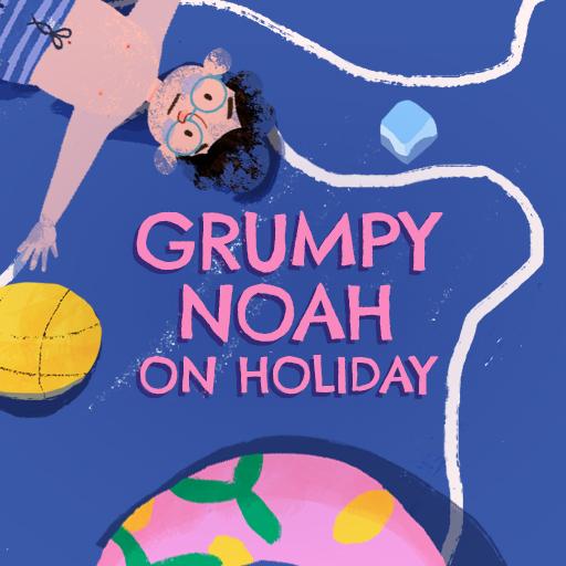 Grumpy Noah on Holiday