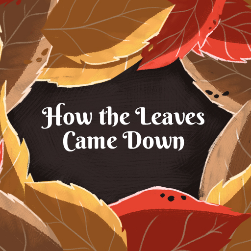 How the Leaves Came Down