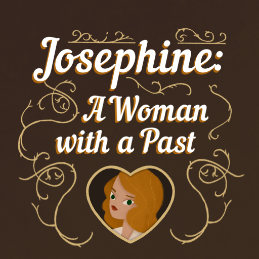 Josephine The woman with a past