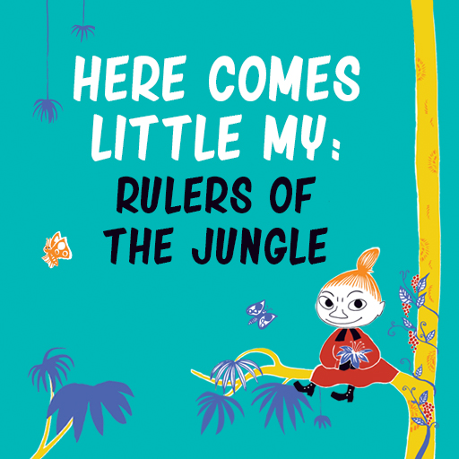 Little My Rulers of the Jungle