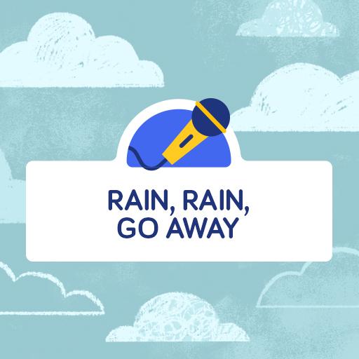 Rain, Rain, Go Away Karaoke