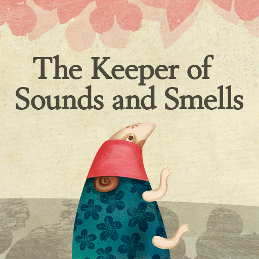The Keeper of Sounds and Smells