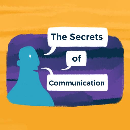 The Secrets of Communication