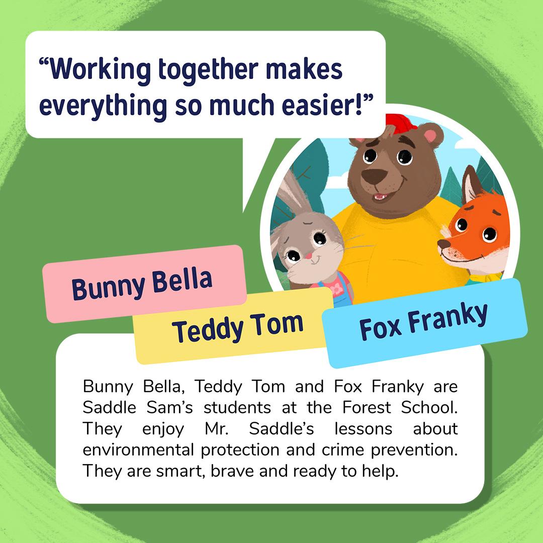 bunny bella, teddy tom, fox franky