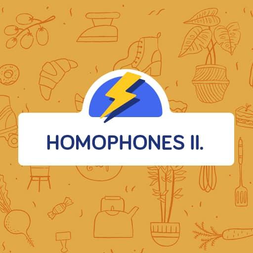 Homophones part II